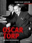 """""""Oscar Torp - en politisk biografi"""" av Hans Olav Lahlum"""