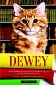 """Dewey den sanne historien om katten som tok en hel verden med storm"" av Benedicta Windt-Val"