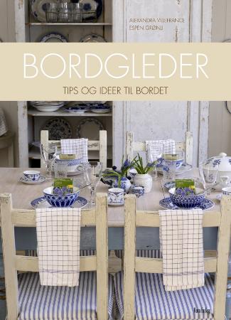 """""""Bordgleder - tips og ideer til bordet"""" av Alexandra Villefrance"""