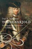 """""""Tordenskjold - en biografi om eventyreren og sjøhelten"""" av Dan H. Andersen"""