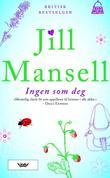 """""""Ingen som deg"""" av Jill Mansell"""