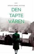"""""""Den tapte våren roman"""" av Stein Arne Nistad"""