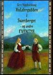 """Huldergubben i Svartberget, og andre eventyr"" av Gert Nygårdshaug"