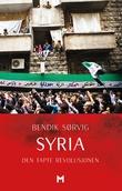 """""""Syria - den tapte revolusjonen"""" av Bendik Sørvig"""