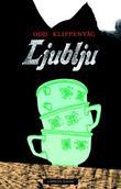 """""""Ljublju - roman"""" av Odd Klippenvåg"""