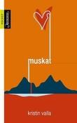 """""""Muskat - roman"""" av Kristin Valla"""