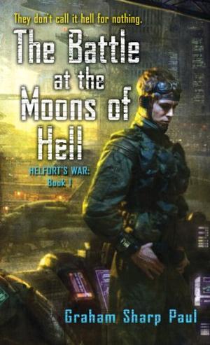 """""""The Battle at the Moons of Hell (Helfort's War)"""" av Graham Sharp Paul"""