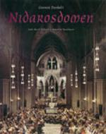 """""""Nidarosdomen - fra Kristkirke til nasjonalmonument"""" av Gunnar Danbolt"""