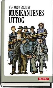 """""""Musikantenes uttog"""" av Per Olov Enquist"""