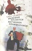 """""""Hvordan soldaten reparerer grammofonen"""" av Sasa Stanisic"""