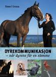"""""""Dyrekommunikasjon - når dyrene får en stemme"""" av Sissel Grana"""