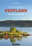 """""""Vestland - et spennende fylke"""" av Olav Breen"""