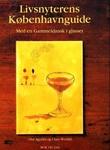 """""""Livsnyterens Københavnguide - med en gammeldansk i glasset"""" av Ove Agrelin"""
