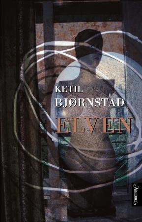 """""""Elven - roman"""" av Ketil Bjørnstad"""