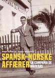 """Spansk-norske affærer la Compañia de Maderas 1857-2008"" av Knut Aukrust"