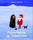 """""""Pulverheksa og julenissen"""" av Ingunn Aamodt"""