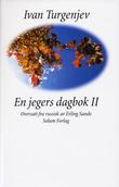 """En jegers dagbok 2"" av Ivan Sergejevitsj Turgenjev"