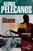 """Shame The Devil"" av George Pelecanos"