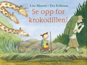 """Se opp for krokodillen!"" av Lisa Moroni"