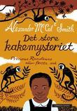 """""""Det store kakemysteriet - Precious Ramotswes aller første sak"""" av Alexander McCall Smith"""