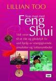 """""""Skap magi med feng shui 168 veier til et rikt og gledefylt liv ved hjelp av energigivende amuletter og lykkesymboler"""" av Lillian Too"""