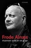 """""""Frode Alnæs - mannen som er en gitar"""" av Stig Nilsson"""