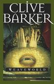 """""""Weaveworld"""" av Clive Barker"""