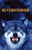 """""""Ulvehistorier"""" av Kjell Snerte"""