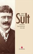 """""""Sult - ï original tekstversjon fra 1890"""" av Knut Hamsun"""
