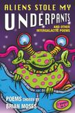 """""""Aliens Stole My Underpants - and other intergalactic poems chosen by"""" av Brian Moses"""
