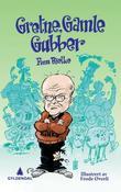 """""""Gretne, gamle gubber - håndbok i surmuling"""" av Finn Bjelke"""