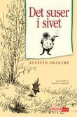 """""""Det suser i sivet, eller Hr. Padda fra Paddeborg og vennene hans"""" av Kenneth Grahame"""