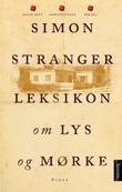 """""""Leksikon om lys og mørke - roman"""" av Simon Stranger"""