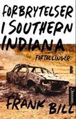 """""""Forbrytelser i Southern Indiana"""" av Frank Bill"""