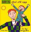 """""""Når to skal stå opp"""" av Tor Åge Bringsværd"""
