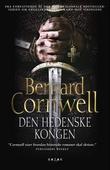 """""""Den hedenske kongen - roman"""" av Bernard Cornwell"""