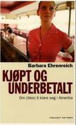 """""""Kjøpt og underbetalt - om (ikke) å klare seg i Amerika"""" av Barbara Ehrenreich"""