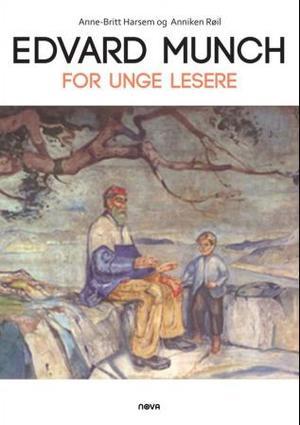 """""""Edvard Munch for unge lesere"""" av Anne-Britt Harsem"""