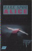 """""""Bare spør Alice - autentisk dagbok av pike som ble stoffmisbruker"""""""
