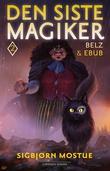 """""""Den siste magiker 2 - Belz og Ebub"""" av Sigbjørn Mostue"""