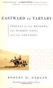 """Eastward to Tartary - travels in the Balkans, the Middle East, and the Caucasus"" av Robert D. Kaplan"