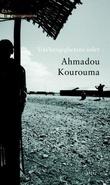 """""""Uavhengighetens soler"""" av Ahmadou Kourouma"""