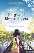 """""""Fargen på himmelen vår"""" av Amita Trasi"""