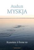 """""""Kunsten å finne ro"""" av Audun Myskja"""