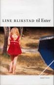 """""""Til Ester - roman"""" av Line Blikstad"""