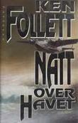 """Natt over havet"" av Ken Follett"