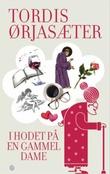 """""""I hodet på en gammel dame"""" av Tordis Ørjasæter"""