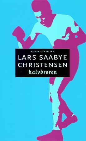 """Halvbroren - roman"" av Lars Saabye Christensen"