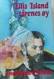 """""""Ellis Island, tårenes øy"""" av Fred Mustard Stewart"""