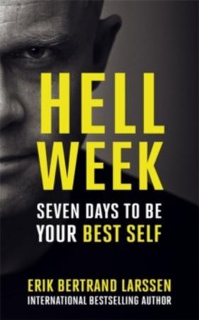 """Hell week - seven days to be your best self"" av Erik Bertrand Larssen"